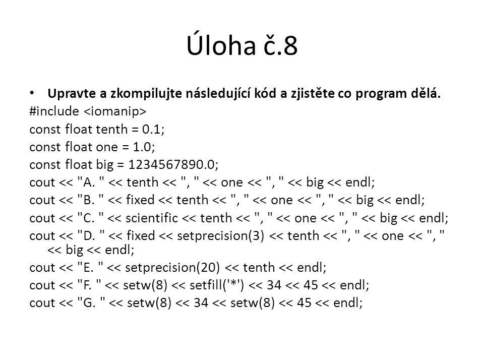 Úloha č.8 Upravte a zkompilujte následující kód a zjistěte co program dělá.