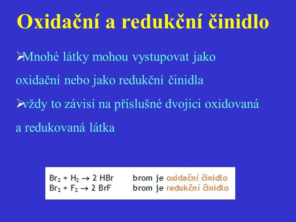  Mnohé látky mohou vystupovat jako oxidační nebo jako redukční činidla  vždy to závisí na příslušné dvojici oxidovaná a redukovaná látka Oxidační a