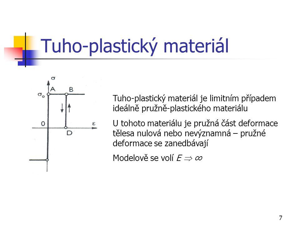 8 Podmínky plasticity Podmínky plasticity definují přechod z pružného do plastického stavu Huber-Mises-Henckyho podmínka plasticity: Při obecném stavu napjatosti dochází k plastickému přetvoření v okolí bodu tělesa v případě, když měrná hodnota potenciální energie odpovídající změně tvaru dosáhne stálé hodnoty, která se rovná hodnotě měrné potenciální energie při prostém tahu na mezi kluzu Tato podmínka zapsaná pro obecnou napjatost v hlavních napětích má tvar Pro jednoosou napjatost: