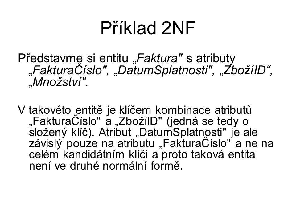 """Příklad 2NF Představme si entitu """"Faktura"""