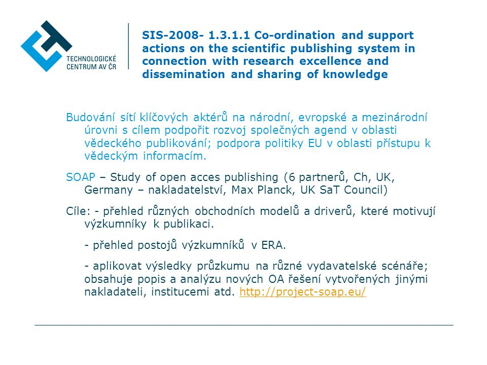 SIS-2008- 1.3.1.1 Co-ordination and support actions on the scientific publishing system in connection with research excellence and dissemination and s