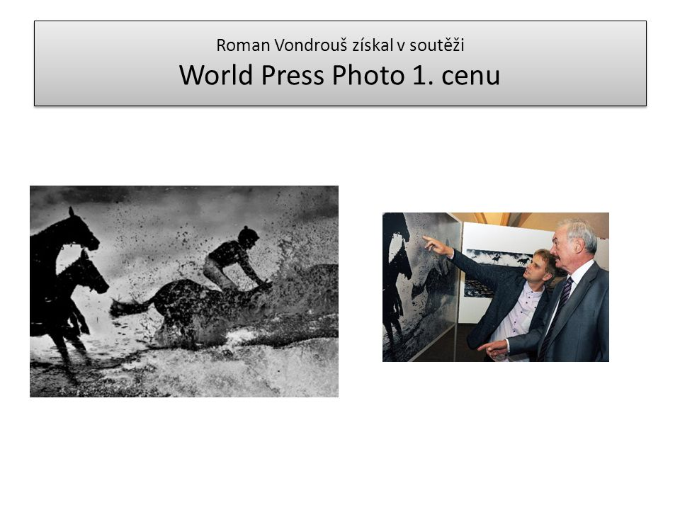 Roman Vondrouš získal v soutěži World Press Photo 1. cenu