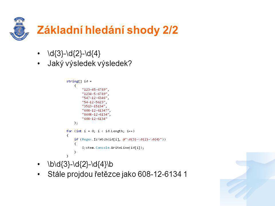 Základní hledání shody 2/2 \d{3}-\d{2}-\d{4} Jaký výsledek výsledek.