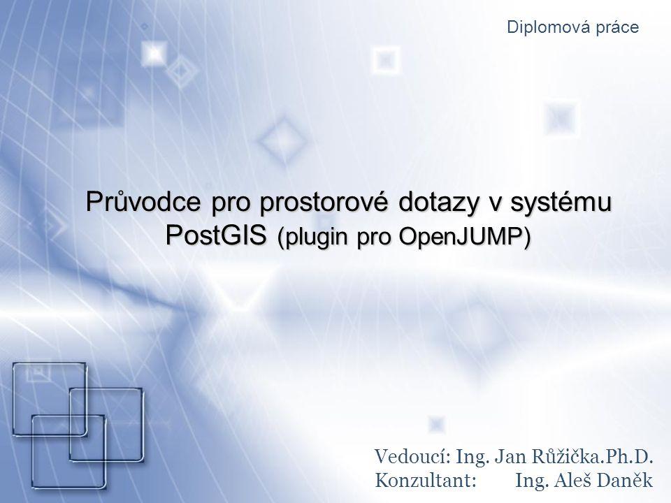 Důvody řešení a cíle projektu Rychle a efektivně konstruovat SQL dotazyRychle a efektivně konstruovat SQL dotazy Zadavatelem je společnost CAD ProgramyZadavatelem je společnost CAD Programy Tvorba pluginu pro OpenJUMPTvorba pluginu pro OpenJUMP Používání funkcí PostGISPoužívání funkcí PostGIS Zasílání SQL dotazů systému PostGISZasílání SQL dotazů systému PostGIS Vizualizace výsledků v prostředí OpenJUMPVizualizace výsledků v prostředí OpenJUMP