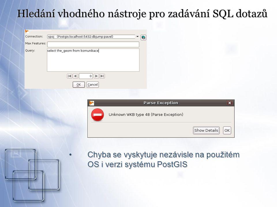 Chyba se vyskytuje nezávisle na použitém OS i verzi systému PostGISChyba se vyskytuje nezávisle na použitém OS i verzi systému PostGIS