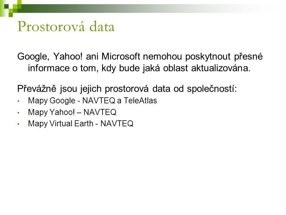 Prostorová data Google, Yahoo! ani Microsoft nemohou poskytnout přesné informace o tom, kdy bude jaká oblast aktualizována. Převážně jsou jejich prost