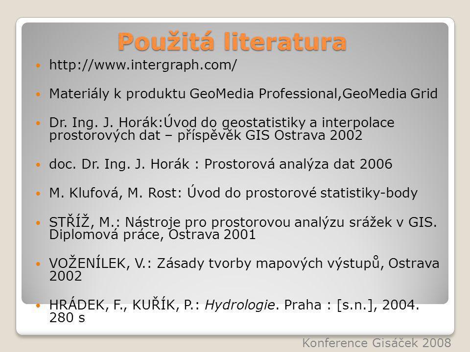 Použitá literatura http://www.intergraph.com/ Materiály k produktu GeoMedia Professional,GeoMedia Grid Dr.