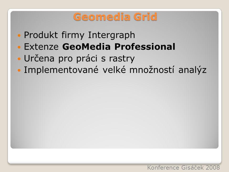 Geomedia Grid Produkt firmy Intergraph Extenze GeoMedia Professional Určena pro práci s rastry Implementované velké množností analýz Konference Gisáček 2008
