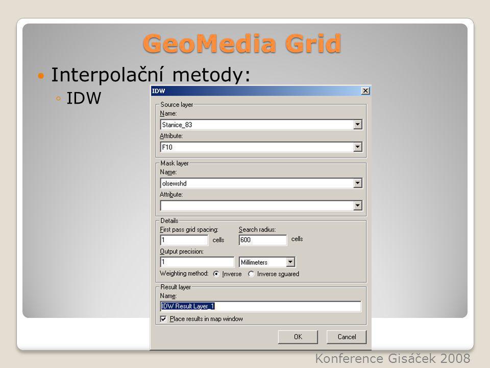GeoMedia Grid Interpolační metody: ◦IDW Konference Gisáček 2008