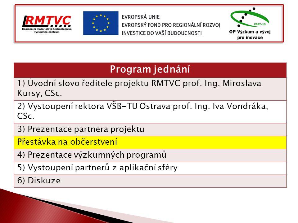 Regionální materiálově technologické výzkumné centrum Typ projektu:běžný projekt Číslo a název výzvy:2.