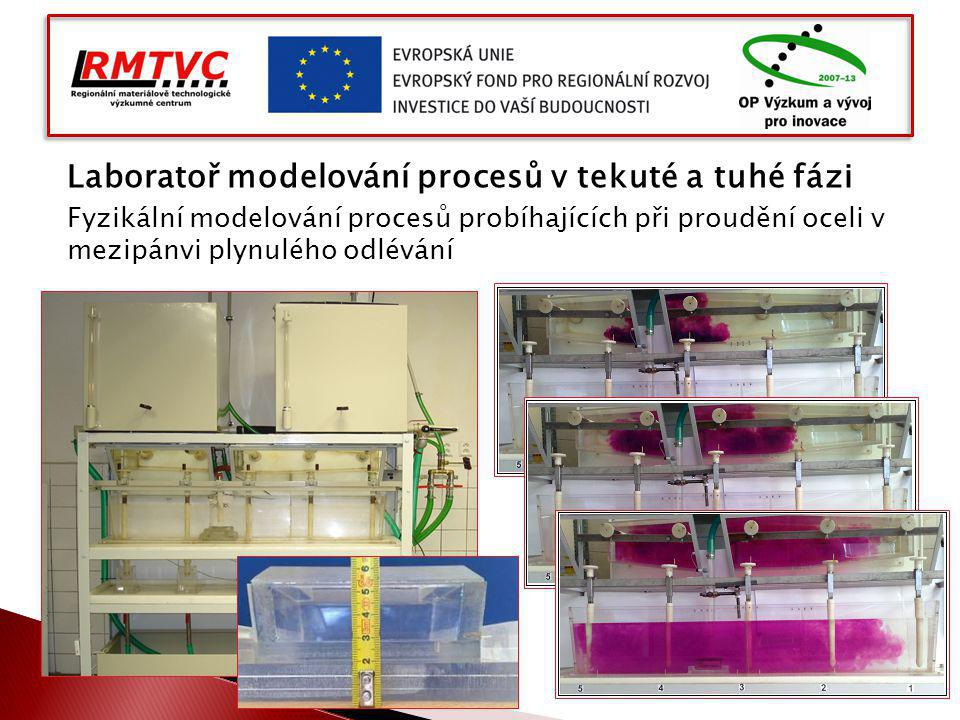 Laboratoř modelování procesů v tekuté a tuhé fázi Fyzikální modelování procesů probíhajících při proudění oceli v mezipánvi plynulého odlévání