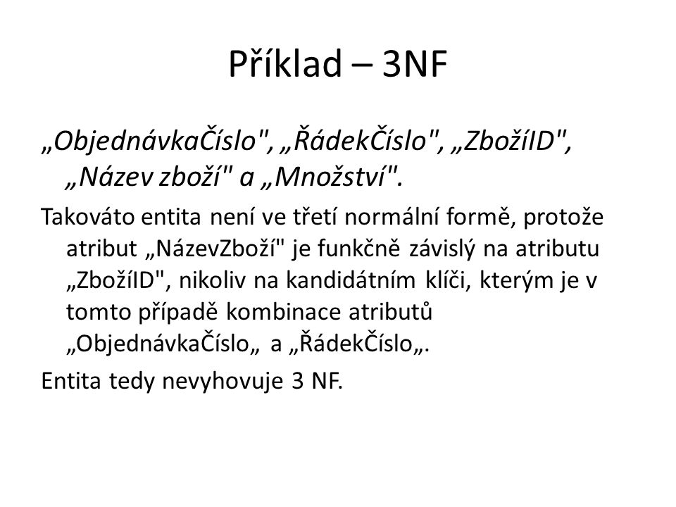 """Příklad – 3NF """"ObjednávkaČíslo"""