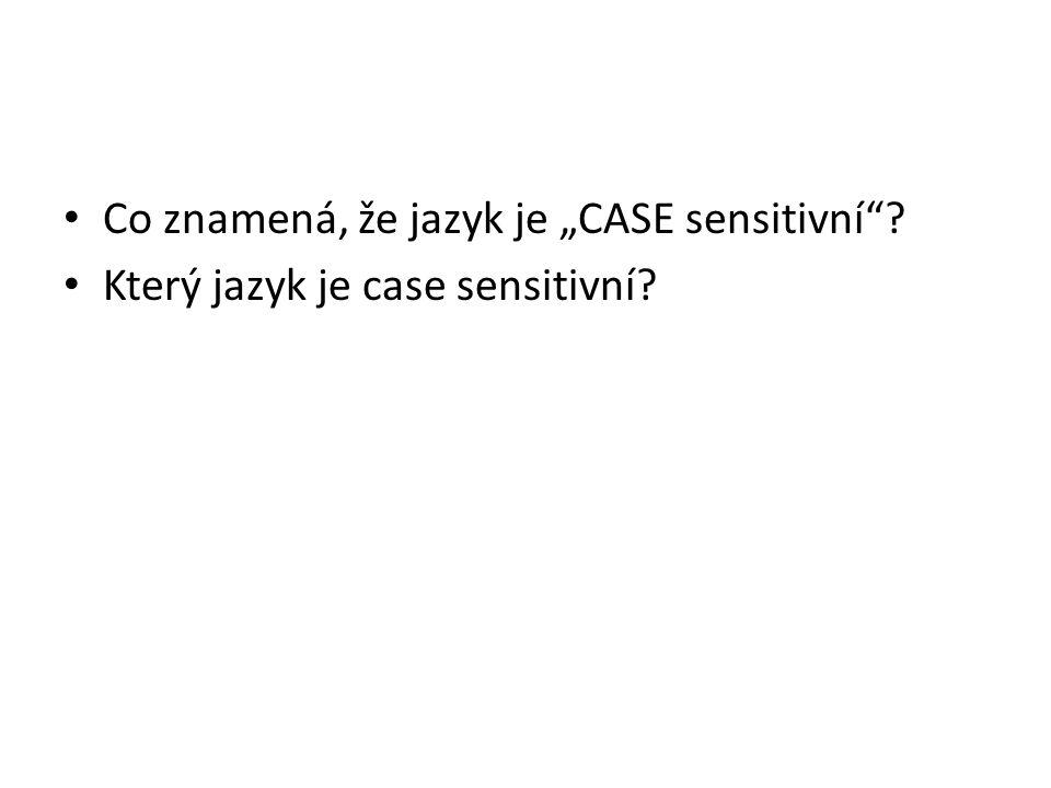 """Co znamená, že jazyk je """"CASE sensitivní""""? Který jazyk je case sensitivní?"""