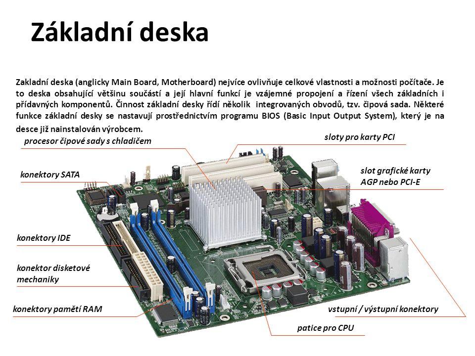 Zakladní deska (anglicky Main Board, Motherboard) nejvíce ovlivňuje celkové vlastnosti a možnosti počítače.