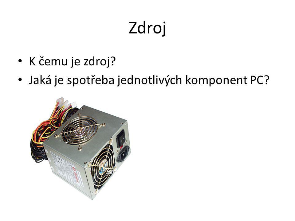 Zdroj K čemu je zdroj? Jaká je spotřeba jednotlivých komponent PC?