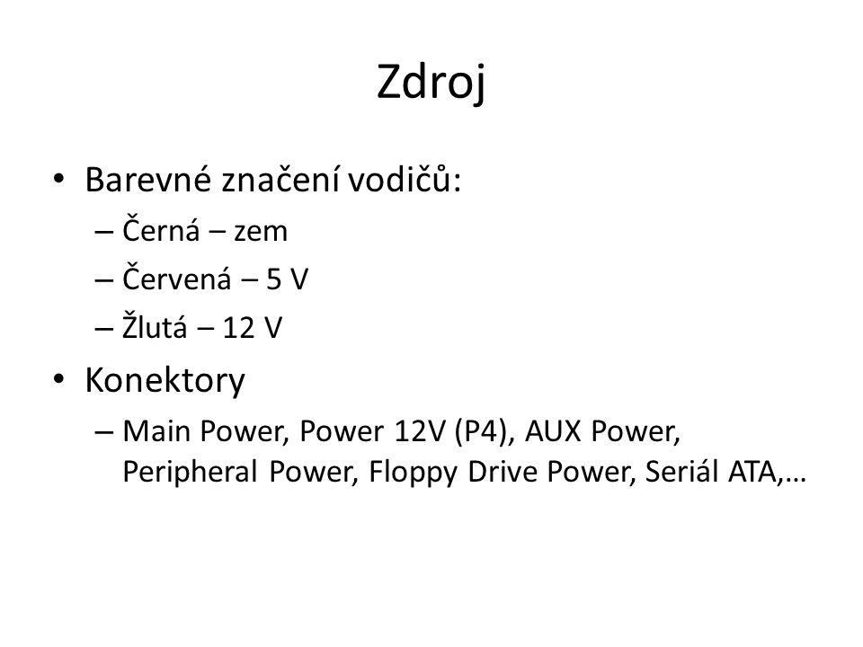 Zdroj Barevné značení vodičů: – Černá – zem – Červená – 5 V – Žlutá – 12 V Konektory – Main Power, Power 12V (P4), AUX Power, Peripheral Power, Floppy Drive Power, Seriál ATA,…