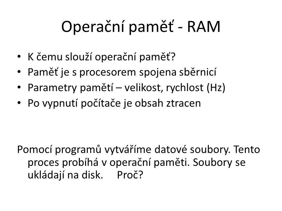Operační paměť - RAM K čemu slouží operační paměť.