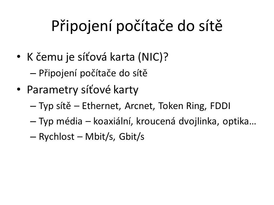 Připojení počítače do sítě K čemu je síťová karta (NIC).