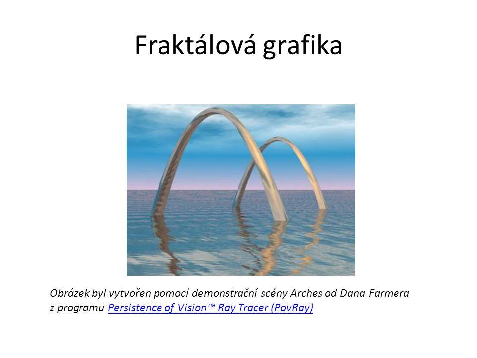 Fraktálová grafika Obrázek byl vytvořen pomocí demonstrační scény Arches od Dana Farmera z programu Persistence of Vision™ Ray Tracer (PovRay)Persiste