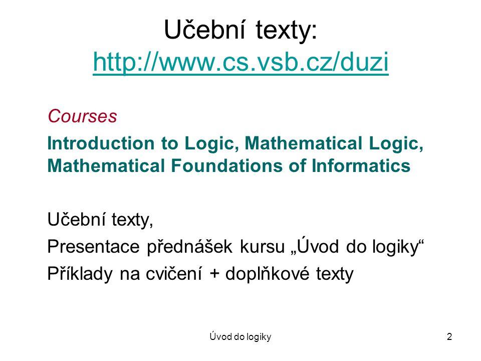 Úvod do logiky3 Podmínky pro absolvování předmětu Zápočet: Práce na zadaném projektu v průběhu semestru (max.