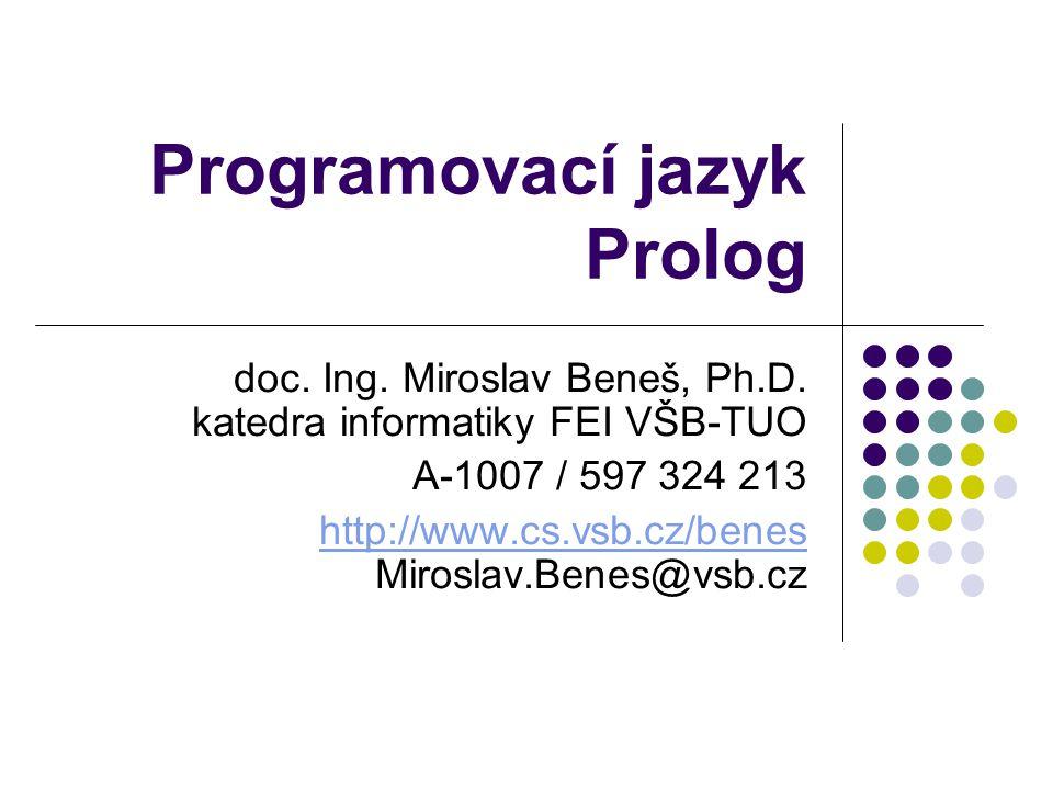 Programovací jazyk Prolog2 Obsah Logický program Fakt, dotaz, pravidlo Term, substituce Logická proměnná Rekurzivní pravidla Seznamy