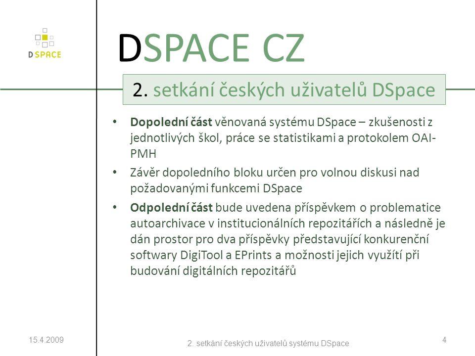 15.4.2009 2. setkání českých uživatelů systému DSpace 4 DSPACE CZ 2.