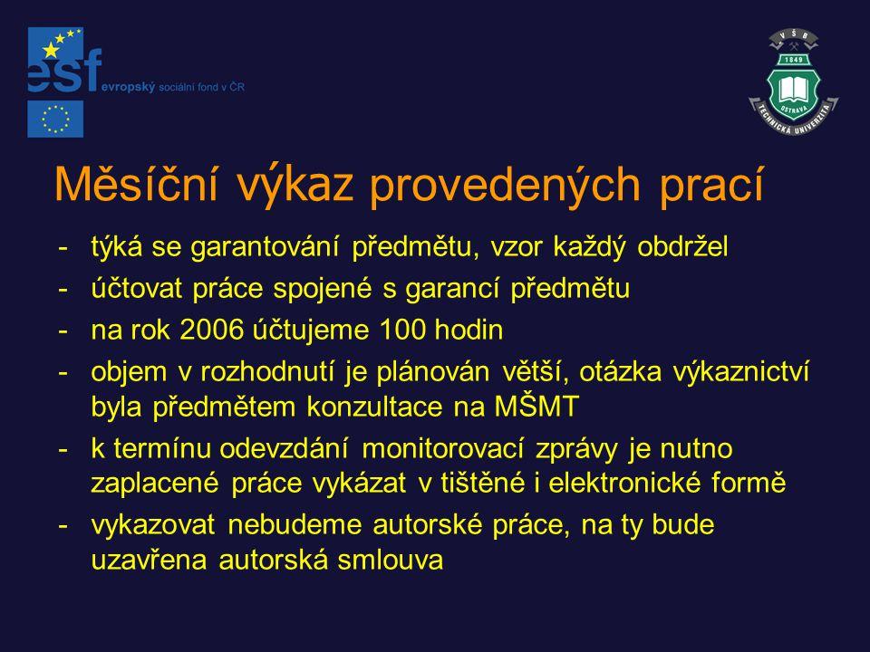 Předání výkazu -vyplnit a odeslat na studopory@vsb.czstudopory@vsb.cz Subject (předmět): CZ.04.1.03/3.2.15.1/0016, jméno, výkaz název souboru: vykaz_jmeno.xls -u mě podepsat -důvodem je uchování výkazů v elektronické formě