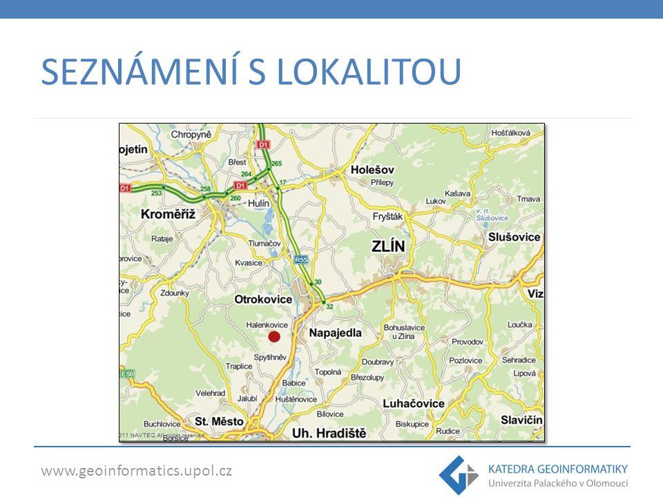 www.geoinformatics.upol.cz SEZNÁMENÍ S LOKALITOU