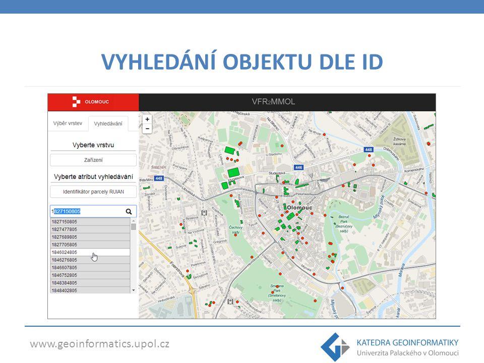 www.geoinformatics.upol.cz VYHLEDÁNÍ OBJEKTU DLE ID