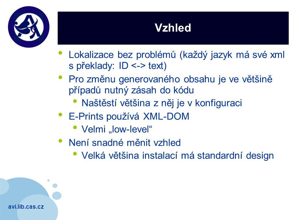 avi.lib.cas.cz Company LOGO Vzhled Lokalizace bez problémů (každý jazyk má své xml s překlady: ID text) Pro změnu generovaného obsahu je ve většině př