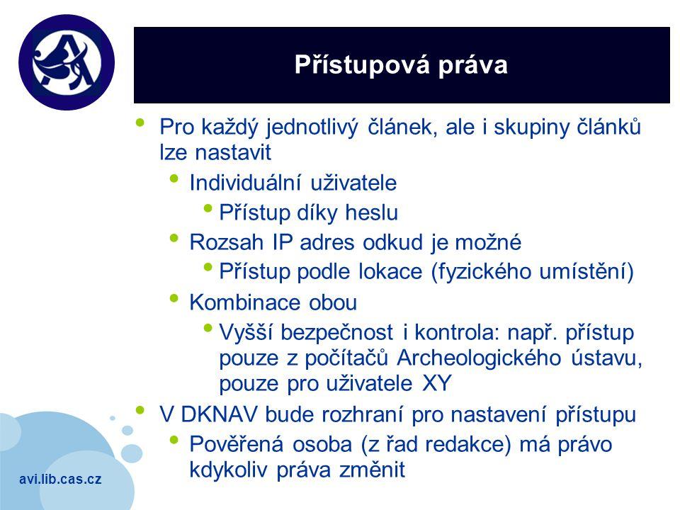 avi.lib.cas.cz Company LOGO Přístupová práva Pro každý jednotlivý článek, ale i skupiny článků lze nastavit Individuální uživatele Přístup díky heslu