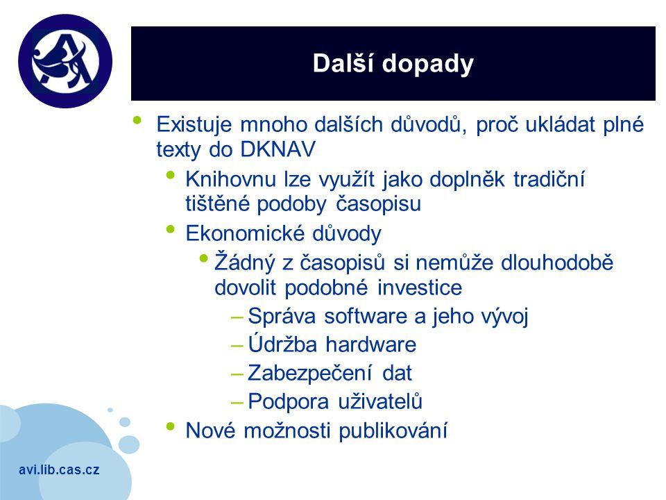 avi.lib.cas.cz Company LOGO Další dopady Existuje mnoho dalších důvodů, proč ukládat plné texty do DKNAV Knihovnu lze využít jako doplněk tradiční tiš