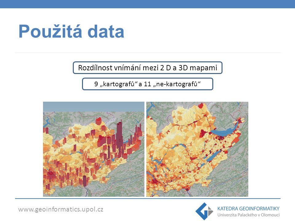 """www.geoinformatics.upol.cz Použitá data Rozdílnost vnímání mezi 2 D a 3D mapami 9 """"kartografů"""" a 11 """"ne-kartografů"""""""
