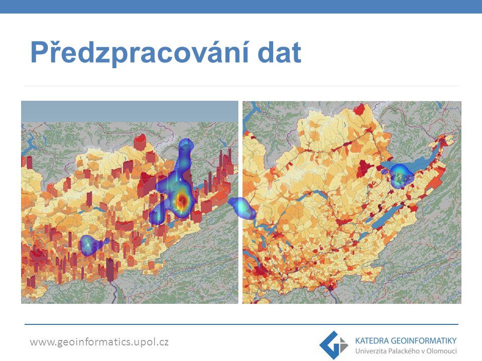 www.geoinformatics.upol.cz Předzpracování dat