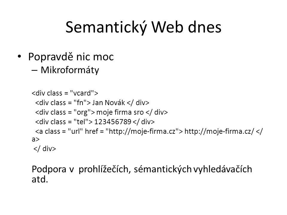 Semantické vyhledavače Porozumění dotazu a porozumění obsahu Technologie NLP + semantický Web – Q: Jak bude zítra – A: předpověď počasí pro Ostravsko http://www.wolframalpha.com/