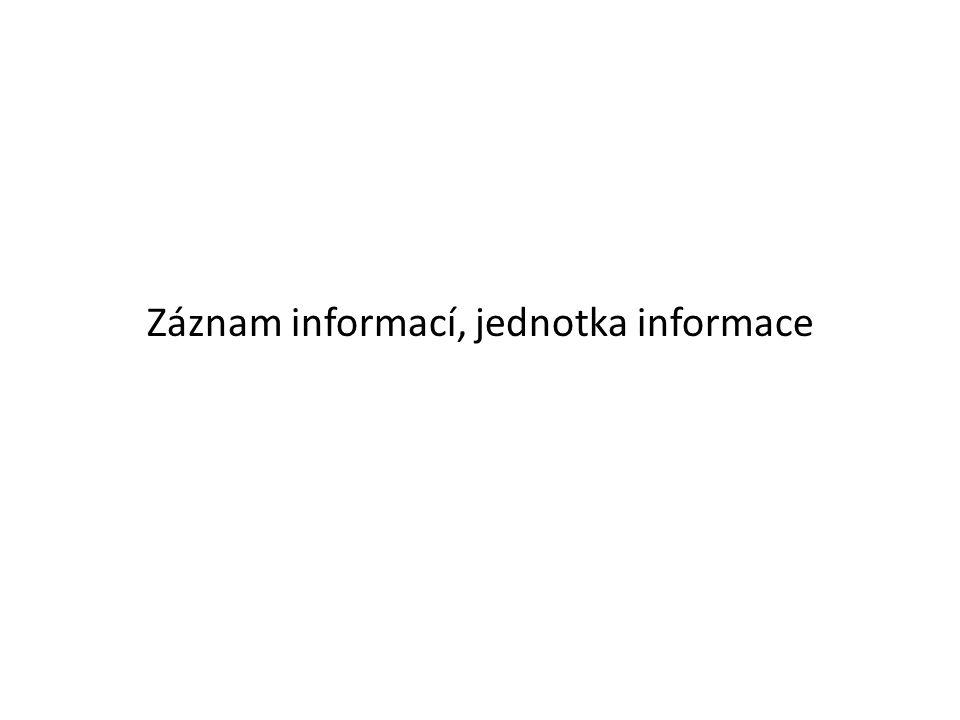 Záznam informací, jednotka informace