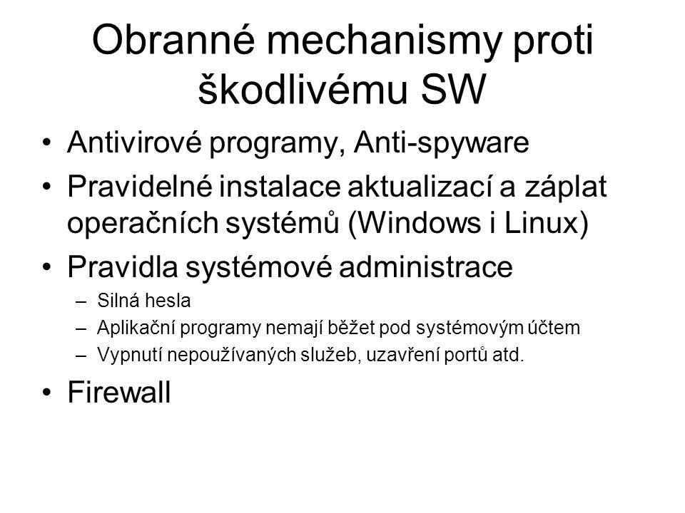 Obranné mechanismy proti škodlivému SW Antivirové programy, Anti-spyware Pravidelné instalace aktualizací a záplat operačních systémů (Windows i Linux