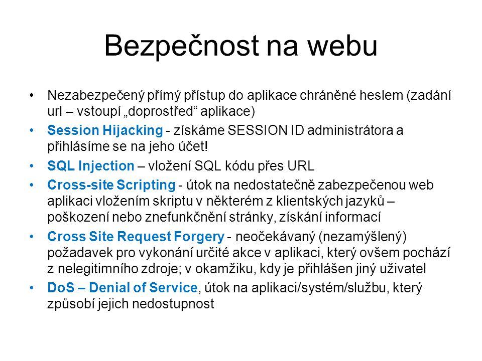 """Nezabezpečený přímý přístup do aplikace chráněné heslem (zadání url – vstoupí """"doprostřed"""" aplikace) Session Hijacking - získáme SESSION ID administrá"""