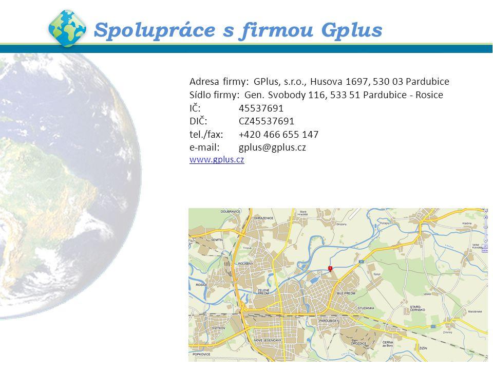 Spolupráce s firmou Gplus Adresa firmy: GPlus, s.r.o., Husova 1697, 530 03 Pardubice Sídlo firmy: Gen.