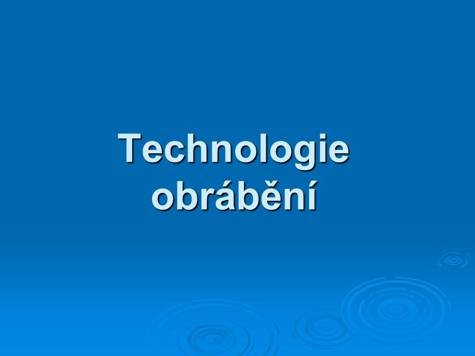 Technologie obrábění