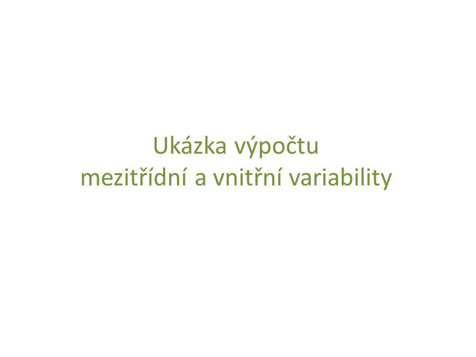 Ukázka výpočtu mezitřídní a vnitřní variability