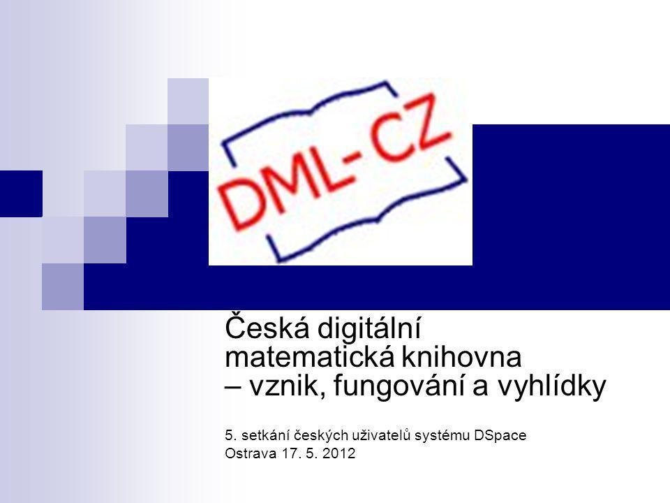 Česká digitální matematická knihovna – vznik, fungování a vyhlídky 5.