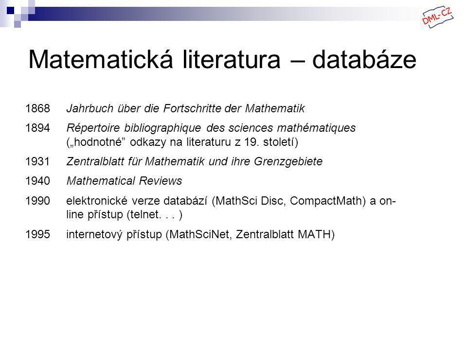 """Matematická literatura – databáze 1868Jahrbuch über die Fortschritte der Mathematik 1894Répertoire bibliographique des sciences mathématiques (""""hodnotné odkazy na literaturu z 19."""