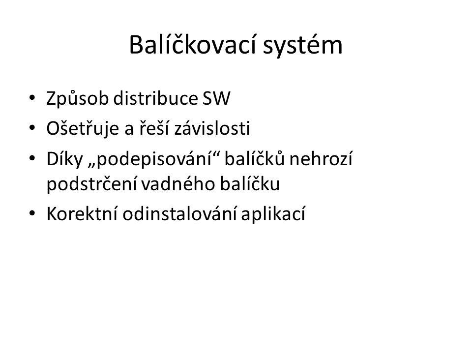 Systém práv Jediný superuživatel – root Některé činnosti může provádět pouze root Běžný uživatel má minimum práv Souborová práva – právo spouštět soubory