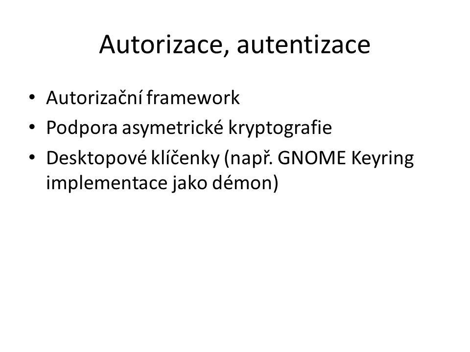 Autorizace, autentizace Autorizační framework Podpora asymetrické kryptografie Desktopové klíčenky (např.