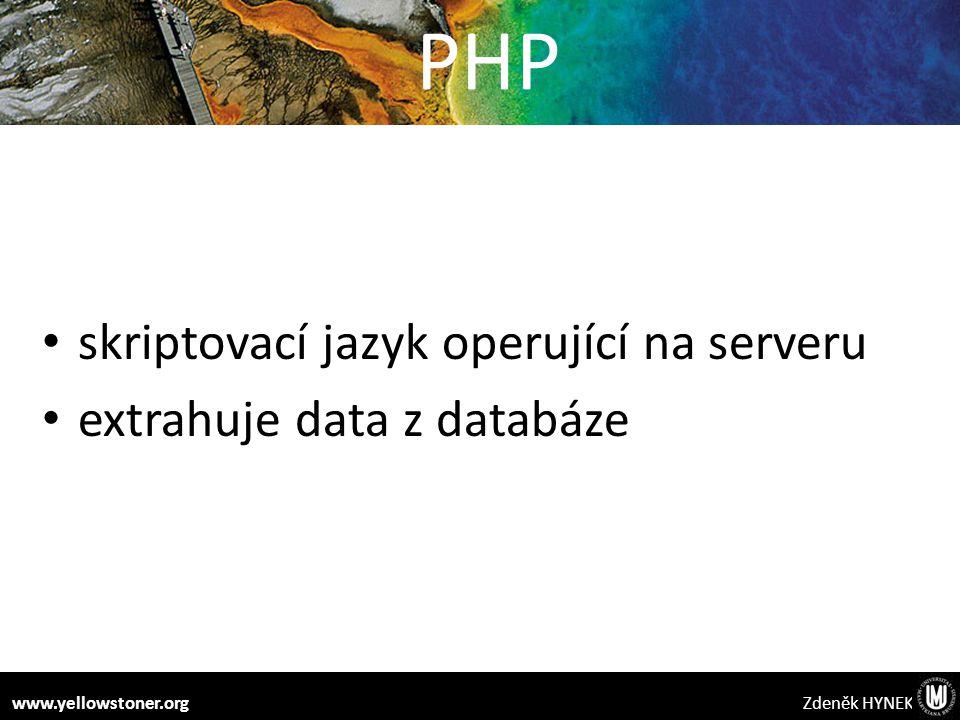PHP skriptovací jazyk operující na serveru extrahuje data z databáze Zdeněk HYNEKwww.yellowstoner.org