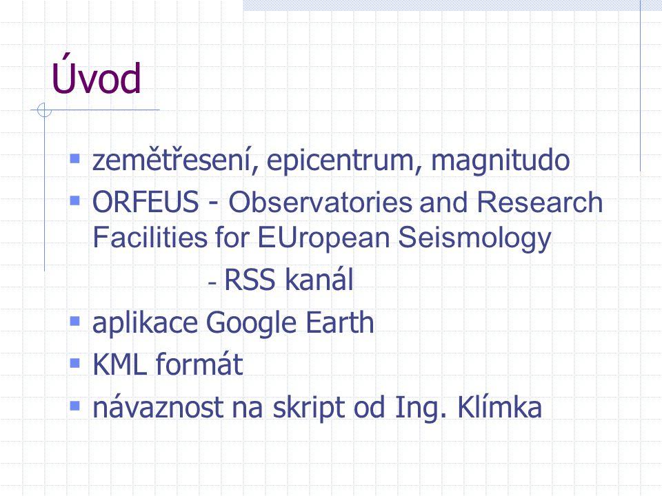 Úvod  zemětřesení, epicentrum, magnitudo  ORFEUS - Observatories and Research Facilities for EUropean Seismology - RSS kanál  aplikace Google Earth