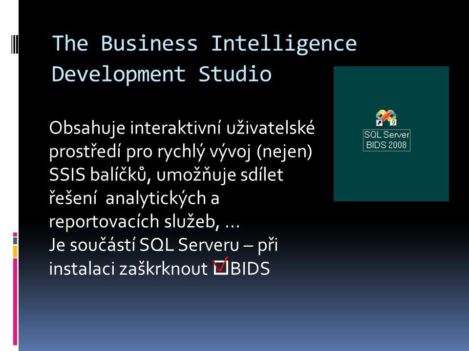The Business Intelligence Development Studio Obsahuje interaktivní uživatelské prostředí pro rychlý vývoj (nejen) SSIS balíčků, umožňuje sdílet řešení