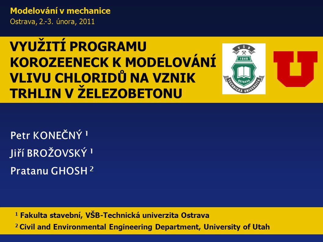 1 Fakulta stavební, VŠB-Technická univerzita Ostrava 2 Civil and Environmental Engineering Department, University of Utah Modelování v mechanice Ostrava, 2.-3.