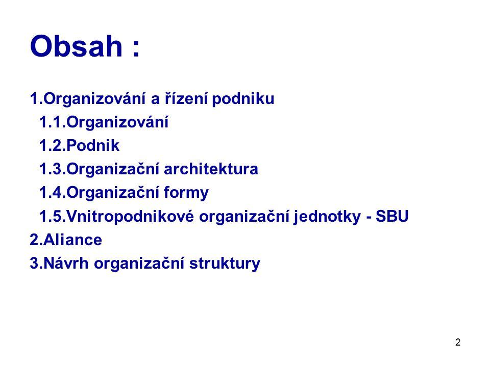 3 1.Organizování a řízení podniku integrace praktických zkušeností a teoretických disciplin cíl : posunout se od intuitivního k systematickému pojetí managementu